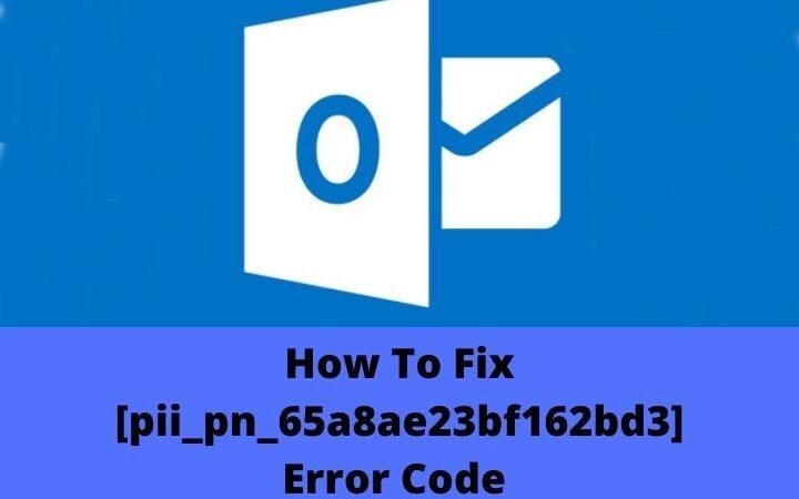 How To Fix [pii_pn_65a8ae23bf162bd3] Error Code