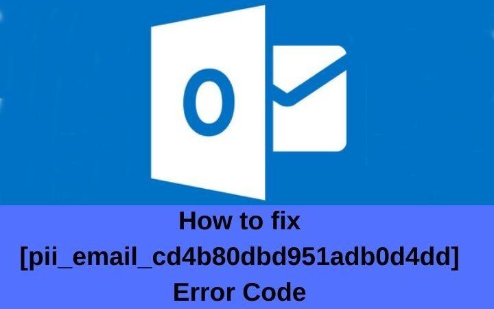 How To Fix [pii_email_cd4b80dbd951adb0d4dd]  Error Code